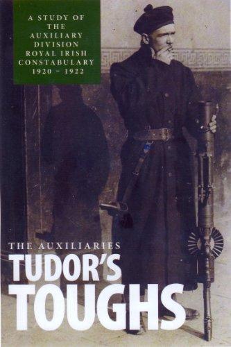 The Auxiliaries - Tudor's Toughs